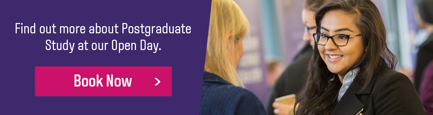 Find out more about postgraduate study at our open day