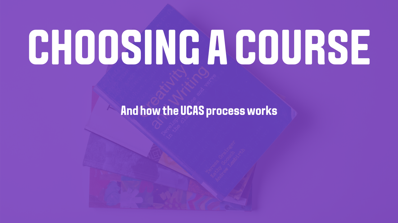 Video thumbnail of Choosing a course and the UCAS process