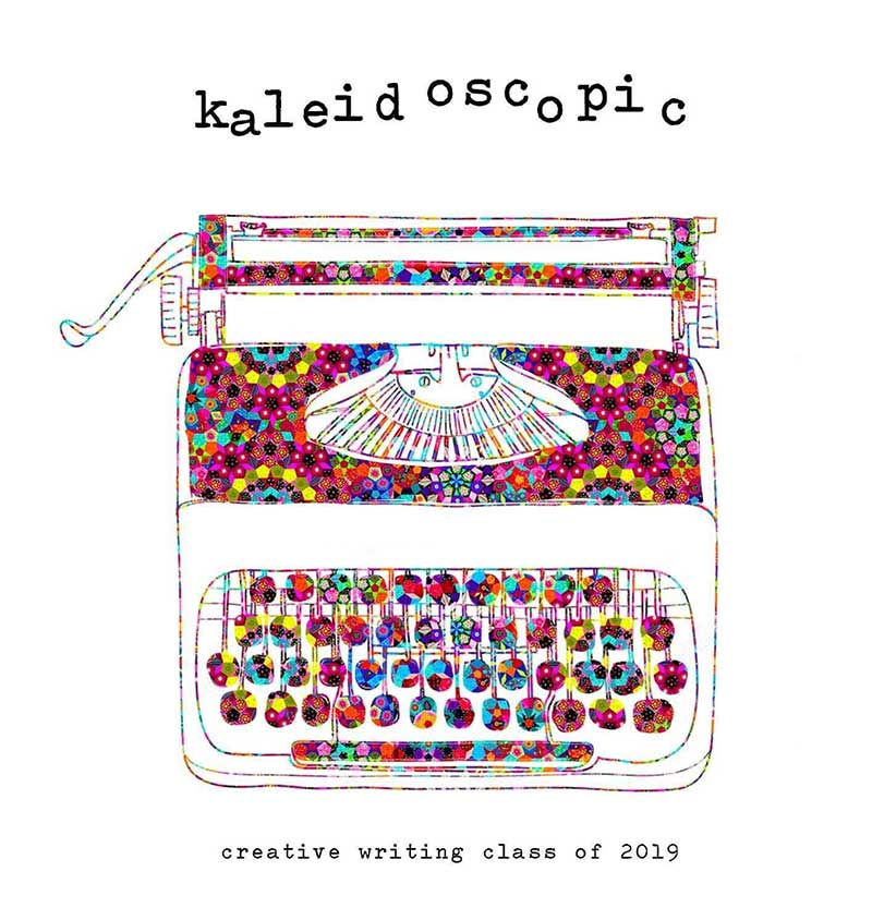 Kaleidoscopic: A Creative Writing Anthology