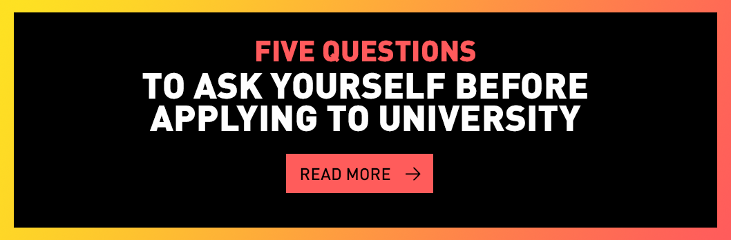 Five questions to ask yourself before applying to university