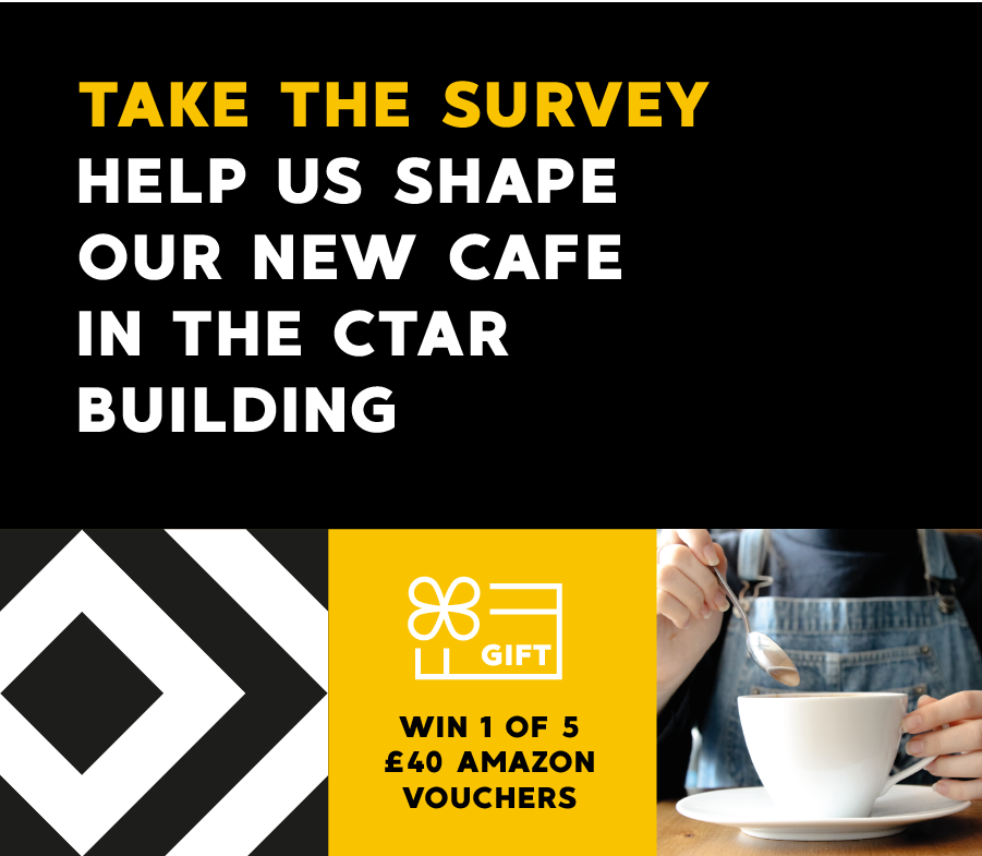 Take the survey. Help us shape our new cafe in the CTAR building.
