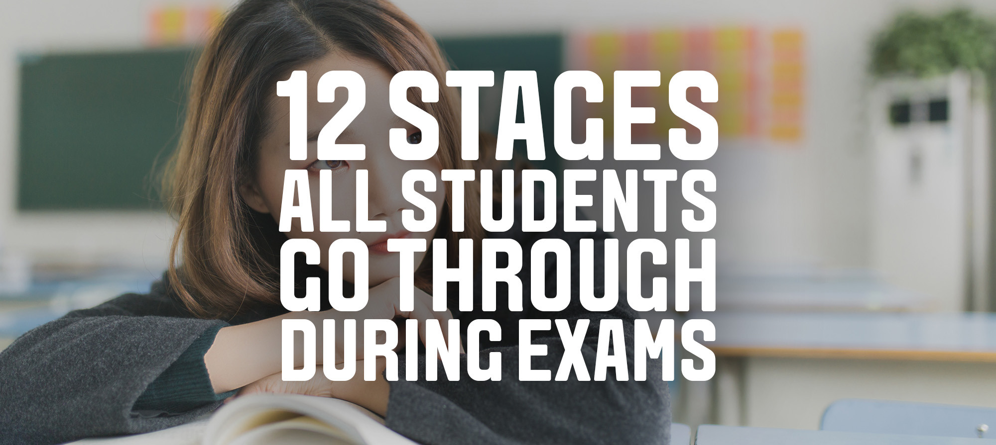 12 stages all students go through during exams