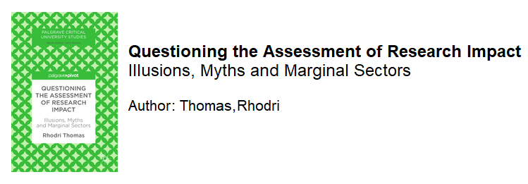 Book cover - Questioning the Assessment of Research Impact - Illusions, myths and Sectors by Rhodri Thomas.