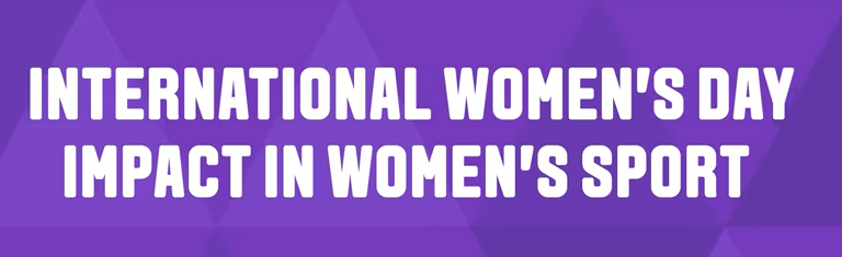 International Women's Day - Impact in women's sport graphic with purple background