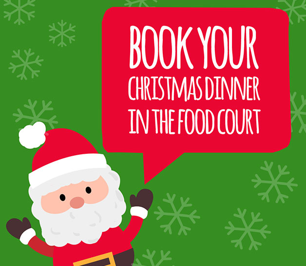 Book your Christmas Dinner in the food court