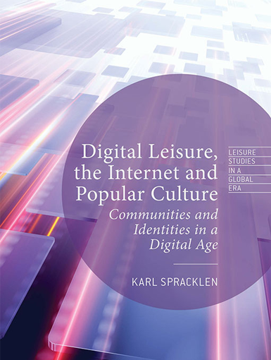 "Cover of ""Digital Leisure, the Internet and Popular Culture"""